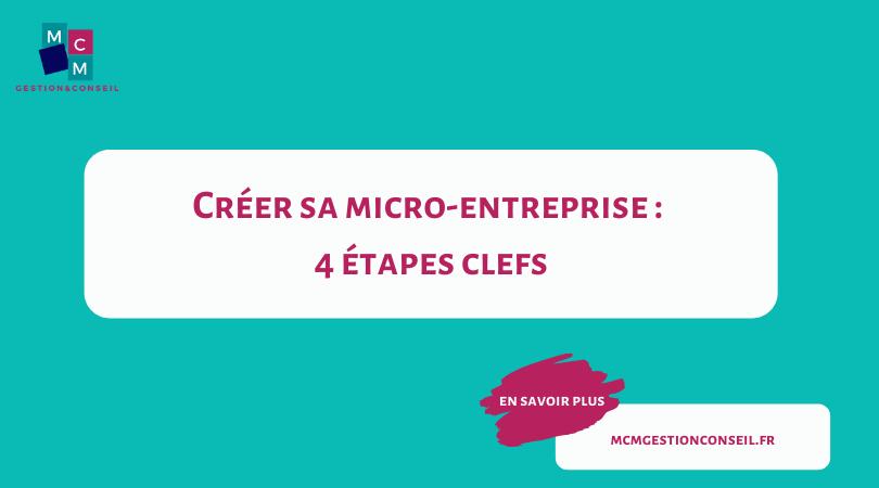 Créer sa micro-entreprise : 4 étapes clefs