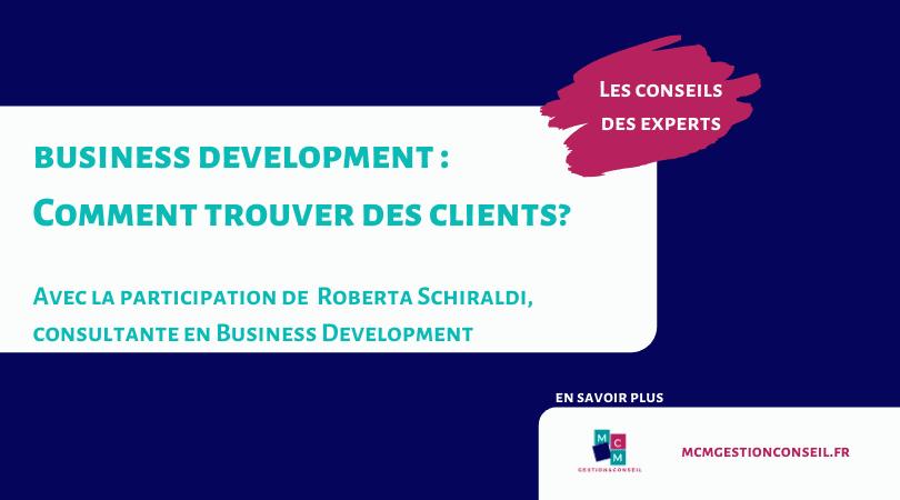 Conseil d'expert en business development : comment trouver des clients ?